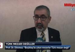 """""""Beşiktaş'ta çıkan mezarlar Türk mezarı değil"""""""