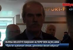 Bursa Belediye Başkanı Altepeden açıklama