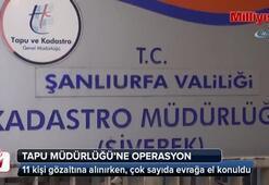 Tapu Müdürlüğüne operasyon: 11 gözaltı