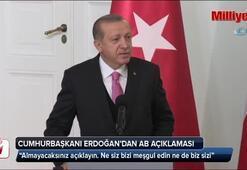 Erdoğan'dan AB'ye: Almayacaksanız açıklayın
