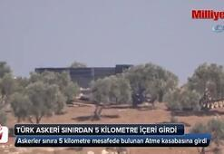 Türk askeri Suriye sınırından 5 km içeriye girdi
