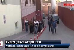 Vatandaşın kabusu olan kadınlar yakalandı
