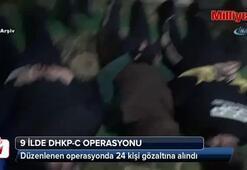 9 ilde DHKP-C operasyonu: 24 gözaltı