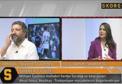 Serdar Sarıdağ: Negredodan bir Aboubakar çıkmaz...