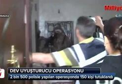 Dev uyuşturucu operasyonunda 150 tutuklama