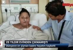 Dünyanın en şişman kadını hayatını kaybetti