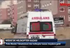 Polis Meslek Yüksekokulunda helikopter kazası