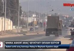 Reyhanlıda sınıra askeri araç sevkiyatı devam ediyor