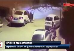 Başkentteki cinayet anı kamerada