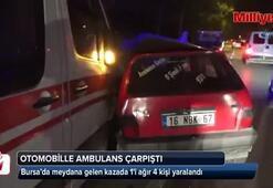 Otomobil ambulansla çarpıştı:1i ağır 4 yaralı