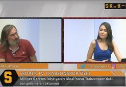 Aksal Yavuz: Trabzonspor şampiyon olsun...