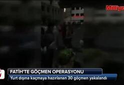 Fatihte göçmen operasyonu