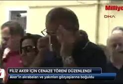 Filiz Aker için cenaze töreni düzenlendi