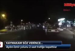 Aydın-İzmir yolunu 2 saat trafiğe kapattılar