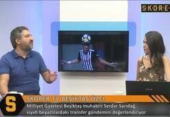 Serdar Sarıdağ: Sosa Beşiktaşa gelmek için yalvarıyor...