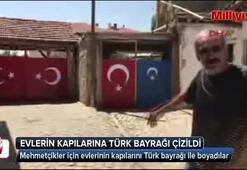 Bu köyde her evin duvar ve kapısı Türk bayrağı ile boyanıyor