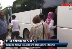 Tüm seferler durdu Yolcular otobüslerle taşındı