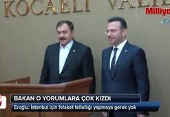 Bakan Eroğlu o yorumlara çok kızdı