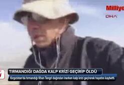 Türk dağcı Kırgızistanda tırmandığı dağda kalp krizi geçirip öldü