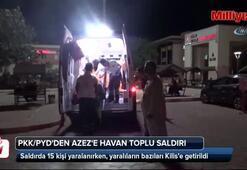 PKK/PYDden Azeze havan toplu saldırı