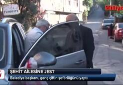 Belediye başkanı şehit ailesine makam aracını tahsis edip, şoförlüğünü yaptı