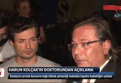 Harun Kolçak'ın doktorundan açıklama
