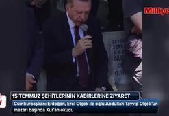 Cumhurbaşkanı Erdoğan, Erol Olçokun mezarı başında Kuran okudu