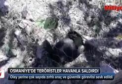 Osmaniyede teröristler havanla saldırdı