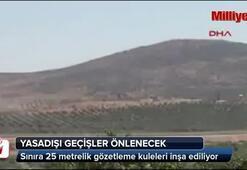 Suriye sınırına 25 metrelik gözetleme kuleleri