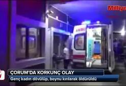 Korkunç olay Genç kadın dövülerek öldürüldü