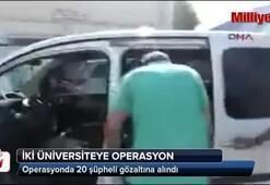 2 üniversiteye operasyon Çok sayıda gözaltı var