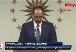 Cumhurbaşkanlığı Sözcüsü Kalın: 15 Temmuzda Mecliste özel oturum yapılacak