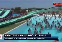 Antalyada sıcaklık 40 dereceye ulaştı