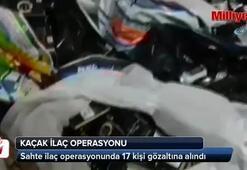 İstanbul'da kaçak ilaç operasyonu: 17 gözaltı
