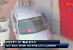 Yakalanacağını anlayan hırsız, polise bıçak çekti