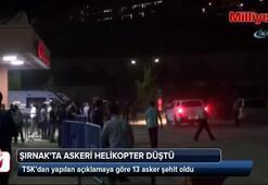 Şırnakta askeri helikopter düştü