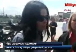 Asena Atalay: İlk ve son açıklamam