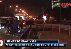 İstanbul'da iki ayrı kaza: 2 ölü, 2 yaralı