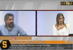 Serdar Sarıdağ: Beşiktaşa operasyon yapılacağına inanmıyorum