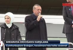 Cumhurbaşkanı Erdoğana Ankarada karşılama