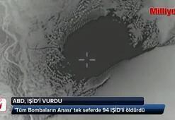 Tüm Bombaların Anası tek seferde 94 IŞİDli öldürdü