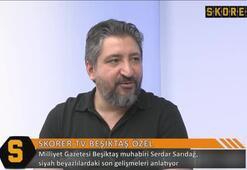 Serdar Sarıdağ açıkladı Marcelo ve Mitrovic...