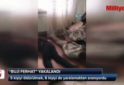 Buji Ferhatın yakalandığı operasyon kamerada