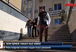 Polis kılığında turistleri soyan hırsız yakalandı