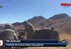 1 haftada 26 terörist etkisiz hale getirildi