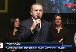Cumhurbaşkanı Erdoğan'dan 'müzik üniversitesi' müjdesi