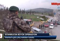 İstanbulda büyük operasyon