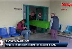 Kırgız kadın sevgilisini kalbinden bıçaklayıp öldürdü