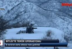 Bitlis'te 6 terörist daha etkisiz hale getirildi