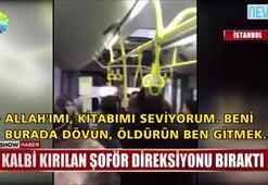 Yolculara alınan otobüs şoförü, yolcuları indirdi